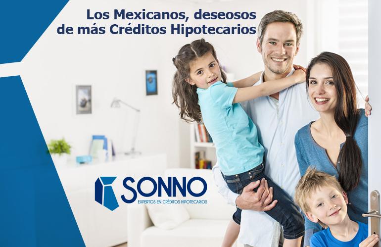 Los Mexicanos, deseosos de más Créditos Hipotecarios